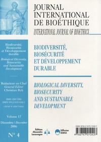Christian Byk - Journal International de Bioéthique Volume 17 N° 4, Déce : Biodiversité, biosécurité et développement durable.