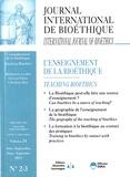 Christian Byk - Journal International de Bioéthique Volume 24 N° 2-3, Ju : L'enseignement de la bioéthique.