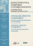 Christian Byk - Journal International de Bioéthique Volume 26 N° 4, déce : Ethnologie, médecine et bioéthique - Partie 2 : La rencontre des ethnomédecines et des ethnoéthiques.
