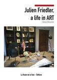 Sonia Bressler et La route de la soie Éditions - Julien Friedler, a life in Art.