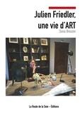 Sonia Bressler - Julien Friedler, une vie d'Art.