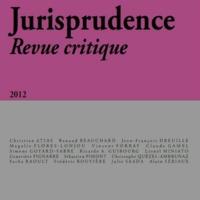 Vincent Forray et Alexandre Guigue - Jurisprudence Revue critique N° 3, 2012 : Théories du droit, théories de la justice : rupture ou dialogue ?.