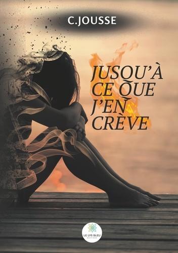 C. Jousse - Jusqu'à ce que j'en crève.