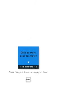 Eric Kiledjian - Jusqu'à la mort accompagner la vie N° 115, Décembre 201 : Désir de mort, peur des mots ?.