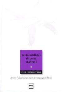 Eric Kiledjian - Jusqu'à la mort accompagner la vie N° 118, Septembre 20 : Les incertitudes du corps souffrant.