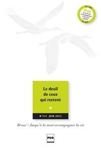 Eric Kiledjian - Jusqu'à la mort accompagner la vie N° 121, juin 2015 : Le deuil de ceux qui restent.