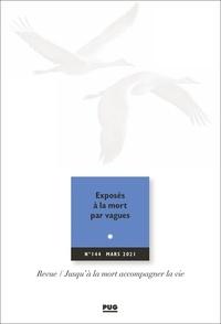 Eric Kiledjian - Jusqu'à la mort accompagner la vie N° 144, mars 2021 : Exposés à la mort par vagues.