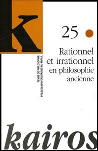 Létitia Mouze - Kairos N° 25 : Rationnel et irrationnel en philosophie ancienne.