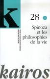Charles Ramond et Julie Casteigt - Kairos N° 28/2006 : Spinoza et les philosophies de la vie.