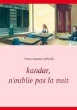 Pierre-Antoine Caplan - Kandar, n'oublie pas la nuit.