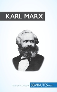 50 minutes - Karl Marx - The fight against capitalism.