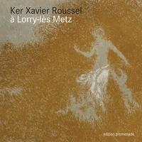 Alain Meyer - Ker-Xavier Roussel à Lorry Lès Metz - Catalogue.