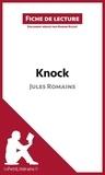 Marine Riguet - Knock de Jules Romains - Fiche de lecture.