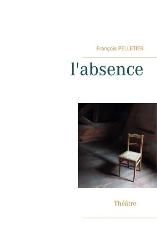 François Pelletier - L'absence.