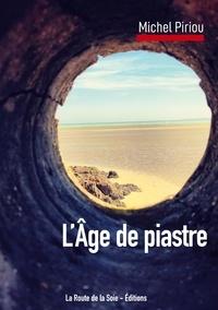 Michel Piriou - L'âge de piastre.