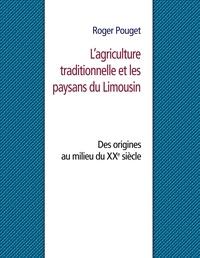 L'agriculture traditionnelle et les paysans du Limousin - Des origines au milieu du XXe siècle.pdf
