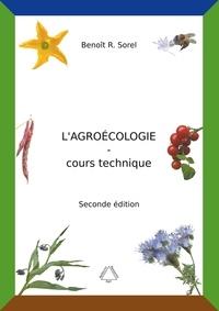 Benoît R. Sorel - L'agroécologie - Cours technique - Une agriculture biologique artisanale et autonome.