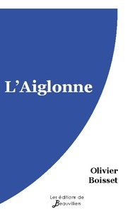 Olivier Boisset - L'Aiglonne.