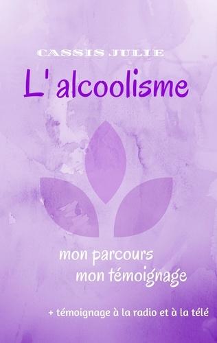 Julie Cassis - L'alcoolisme.