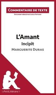 Luigia Pattano - L'amant de Marguerite Duras : incipit - Commentaire de texte.
