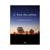 Joël Douillet - L' âme des arbres.