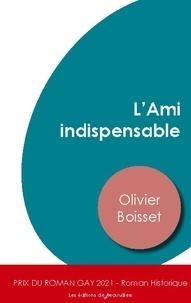 Olivier Boisset - L'Ami indispensable.