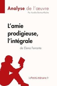 Aurélie Bontout-Roche et  lePetitLitteraire - Fiche de lecture  : L'amie prodigieuse d'Elena Ferrante, l'intégrale (Analyse de l'oeuvre) - Comprendre la littérature avec lePetitLittéraire.fr.