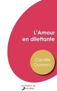 Camille Dumont - L'Amour en dilettante.