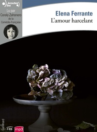 Elena Ferrante - L'amour harcelant. 1 CD audio MP3