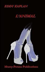 Eddy Kaplan - L'animal - Les culs de mes jours.