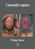 Philippe Nicolas - L'anomalie sapiens.