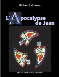 Richard Lehmann - L'Apocalypse de Jean - Commentaire biblique.