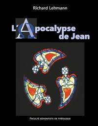 Richard Lehmann - L'Apocalypse de Jean - Commentaire biblique (relié).