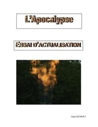 Alain Dumont - L'apocalypse - Essai d'actualisation.