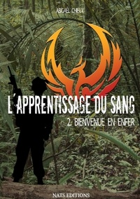 Abigaël Chieux - L'apprentissage du sang Tome 2 : Bienvenue en enfer.