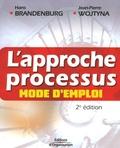 Hans Brandenburg et Jean-Pierre Wojtyna - L'approche processus, mode d'emploi.