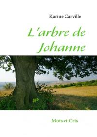 Karine Carville - L'arbre de Johanne.