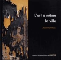 Marie Escorne - L'art à même la ville.