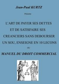 Jean-Paul Kurtz - L'art de payer ses dettes.
