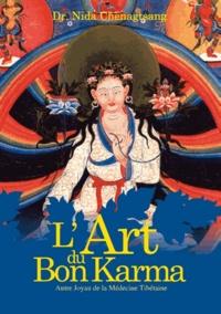Nida Chenagtsang - L'art du bon karma - Autre joyau de la médecine Tibétaine.