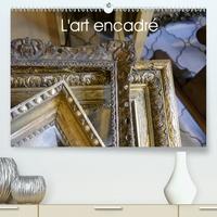 Guenter Ruhm - L'art encadré(Premium, hochwertiger DIN A2 Wandkalender 2020, Kunstdruck in Hochglanz) - Une œuvre d'art à lui seul (Calendrier mensuel, 14 Pages ).