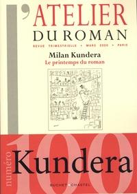 Lakis Proguidis - L'atelier du roman N° 100, mars 2020 : Milan Kundera - Le printemps du roman.
