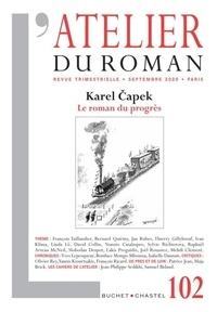 Lakis Proguidis - L'atelier du roman N° 102, septembre 20 : Karel Čapek - Le roman du progrès.