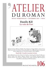 Lakis Proguidis - L'atelier du roman N° 106, septembre 20 : Danilo Kiš - La voix de l'art.