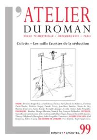 Lakis Proguidis - L'atelier du roman N° 99, décembre 2019 : Colette - Les mille facettes de la séduction.