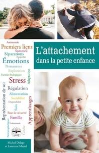 Michel Delage et Laurence Martel - L'attachement dans la petite enfance.