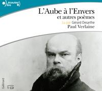 Paul Verlaine - L'aube à l'envers - Et autres poèmes.