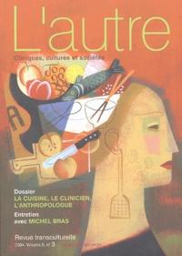 Jacques Lombard et Marie Rose Moro - L'autre N° 15/2004 : La cuisine, le clinicien, l'anthropologue - De la culture aux soins.