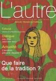 François Giraud et Jean-Baptiste Loubeyre - L'autre N° 28/2009 : Que faire de la tradition ?.