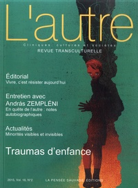 Saskia von Overbeck Ottino et Marion Feldman - L'autre N° 47/2015 : Traumas d'enfance.